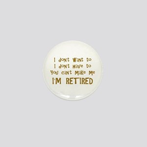 You Cant Make Me! Mini Button