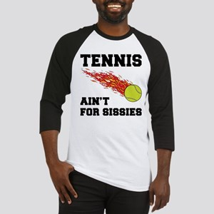 Tennis Ain't For Sissies Baseball Jersey