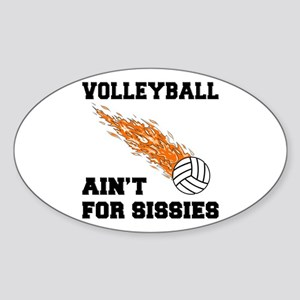 Volleyball Ain't For Sissies Oval Sticker