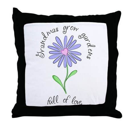 Grandmas Grow Gardens Full of Throw Pillow
