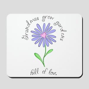 Grandmas Grow Gardens Full of Mousepad