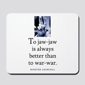 To jaw-jaw Mousepad