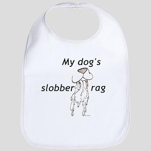 My Dog's Slobber Rag Bib