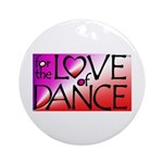 For the LOVE of DANCE Ornament (Round)