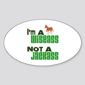 """Wiseass, Not Jackass"" Oval Sticker"