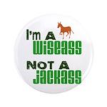 """""""Wiseass, Not Jackass"""" 3.5"""" Button (100 pack)"""