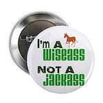 """""""Wiseass, Not Jackass"""" 2.25"""" Button (100 pack)"""