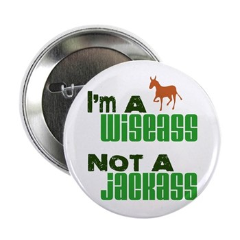 """Wiseass, Not Jackass"" 2.25"" Button (100 pack)"