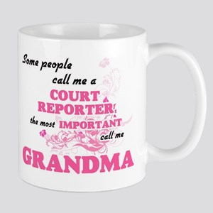 Some call me a Court Reporter, the most impor Mugs