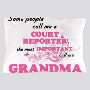 Some call me a Court Reporter, the mos Pillow Case