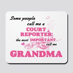 Some call me a Court Reporter, the most Mousepad
