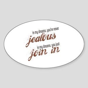 """""""Never Jealous"""" Oval Sticker"""