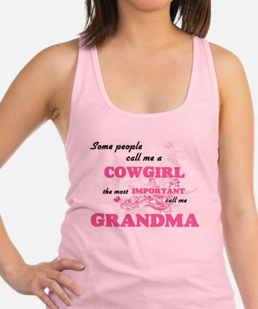 Some call me a Cowgirl, the most importan Tank Top