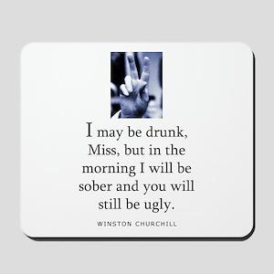 May be drunk Mousepad