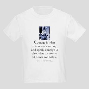 Takes courage Kids Light T-Shirt