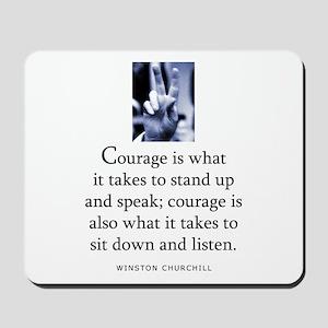 Takes courage Mousepad