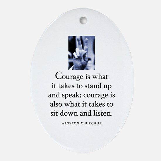 Takes courage Oval Ornament