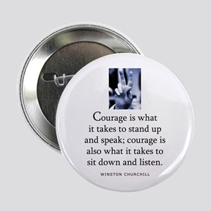 "Takes courage 2.25"" Button"