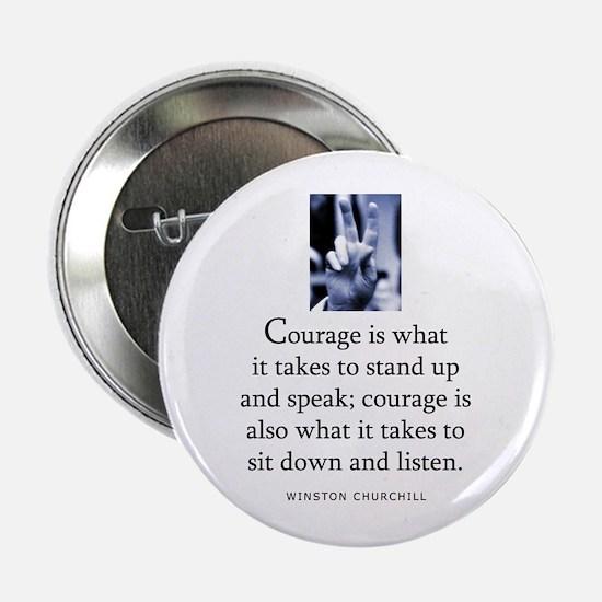 """Takes courage 2.25"""" Button"""