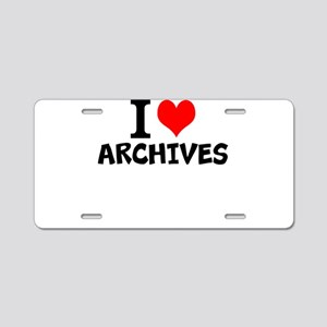 I Love Archives Aluminum License Plate