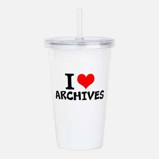 I Love Archives Acrylic Double-wall Tumbler
