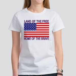 Land of Free, Home of Brave Women's T-Shirt