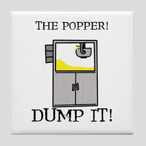 """The Popper! Dump It!"" Tile Coaster"