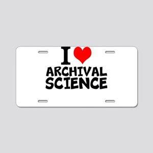 I Love Archival Science Aluminum License Plate