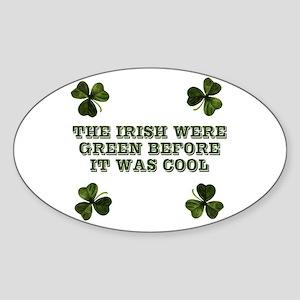 The Irish were green Oval Sticker