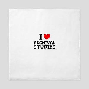 I Love Archival Studies Queen Duvet