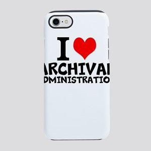 I Love Archival Administration iPhone 7 Tough Case