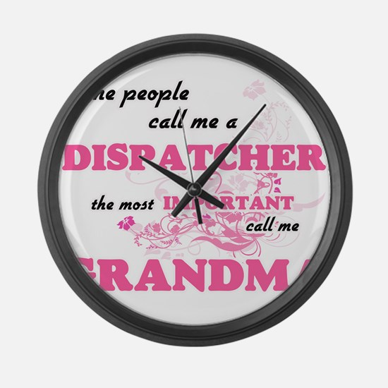 Some call me a Dispatcher, the mo Large Wall Clock