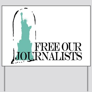 Free Our Journalists Yard Sign