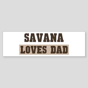 Savana loves dad Bumper Sticker