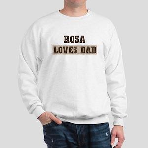 Rosa loves dad Sweatshirt