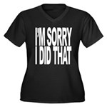 I'm Sorry I Did That Women's Plus Size V-Neck Dark