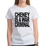 Cheney Is A War Criminal Women's T-Shirt