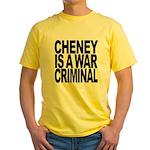 Cheney Is A War Criminal Yellow T-Shirt