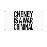 Cheney Is A War Criminal Banner