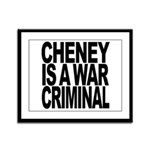 Cheney Is A War Criminal Framed Panel Print