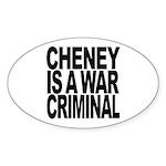 Cheney Is A War Criminal Oval Sticker