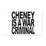 Cheney Is A War Criminal Mini Poster Print