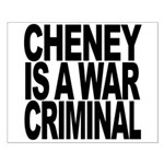 Cheney Is A War Criminal Small Poster