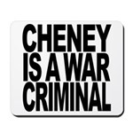 Cheney Is A War Criminal Mousepad