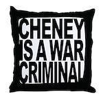 Cheney Is A War Criminal Throw Pillow