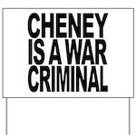 Cheney Is A War Criminal Yard Sign
