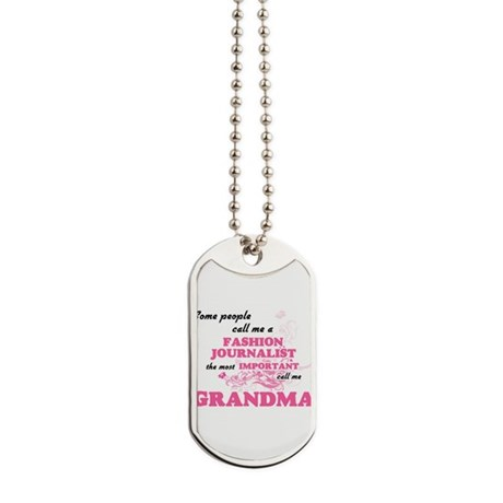 Some call me a Fashion Journalist, the mo Dog Tags