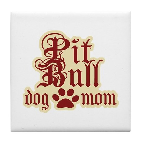 Pit Bull Mom Tile Coaster