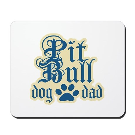 Pit Bull Dad Mousepad