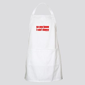 so you know I can't dance BBQ Apron